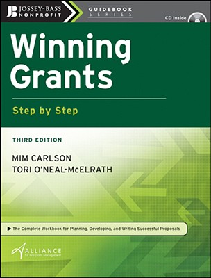 Winning Grants Step by Step - Carlson, Mim, and O'Neal-McElrath, Tori, and The Alliance for Nonprofit Management