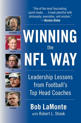 Winning the NFL Way: Leadership Lessons from Football's Top Head Coaches - LaMonte, Bob, and Shook, Robert L