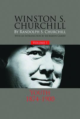 Winston S. Churchill, Volume 1: Youth, 1874-1900 - Churchill, Randolph S, M.P.