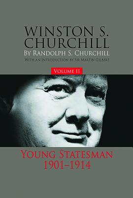 Winston S. Churchill, Volume 2: Young Statesman, 1901-1914 - Churchill, Randolph S, M.P.