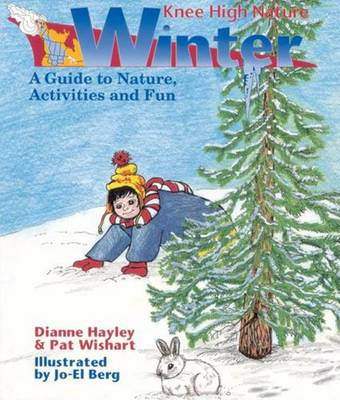 Winter: A Guide to Nature Activities and Fun - Hayley, Dianne, and Wishart, Pat, and Wish, Peter A, Dr.