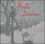 Winter Dreams: Classical Music for When Snow Falls