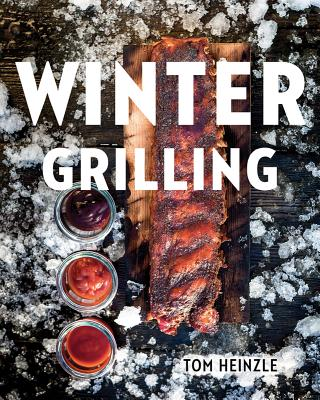 Winter Grilling - Heinzle, Tom
