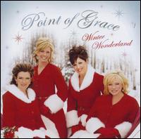 Winter Wonderland - Point of Grace