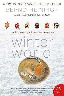Winter World: The Ingenuity of Animal Survival - Heinrich, Bernd, PhD