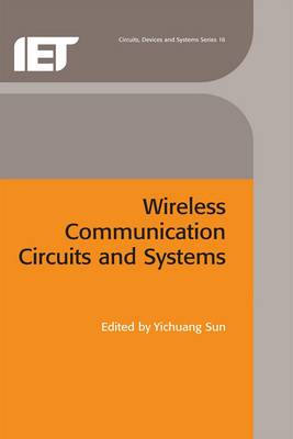 Wireless Communication Circuits and Systems - Sun, Yichuang, Professor (Editor)
