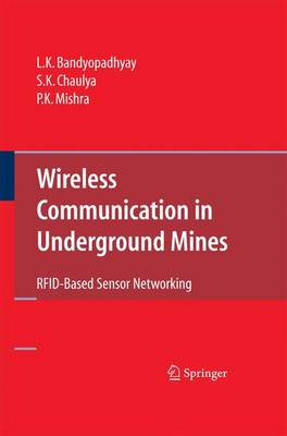 Wireless Communication in Underground Mines: Rfid-Based Sensor Networking - Bandyopadhyay, L K