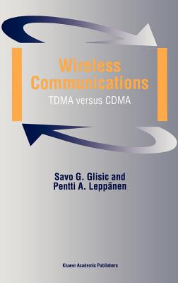 Wireless Communications: Tdma Versus Cdma - Glisic, Savo G