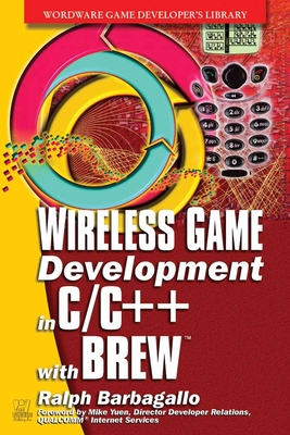 Wireless Game Development in C/C++ with Brew - Barbagallo, Ralph