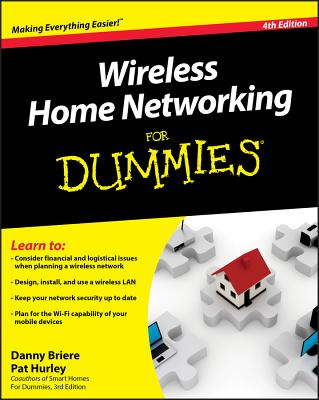 Wireless Home Networking for Dummies - Briere, Danny, and Hurley, Pat
