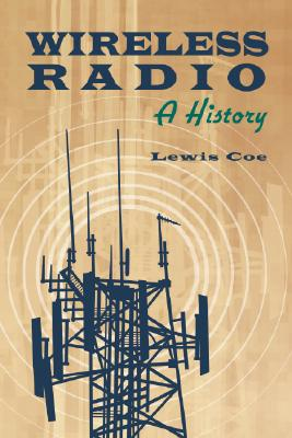 Wireless Radio: A Brief History - Coe, Lewis