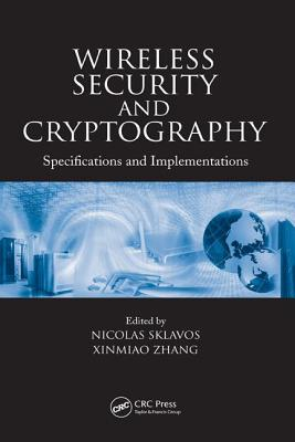 Wireless Security and Cryptography: Specifications and Implementations - Sklavos, Nicolas (Editor)