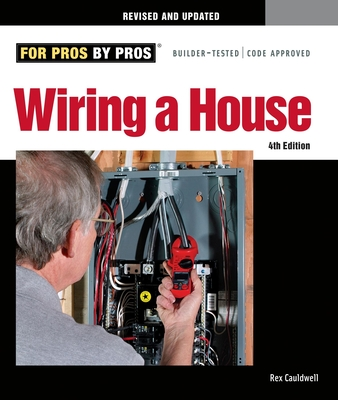 wiring a house 5th edition book by rex cauldwell edition rh alibris com Residential Electrical Wiring Diagrams House Wiring Drawing Examples