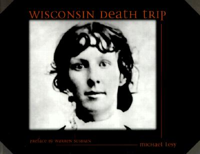 Wisconsin Death Trip - Lesy, Michael, PH.D.