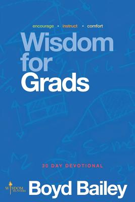 Wisdom for Grads - Bailey, Boyd