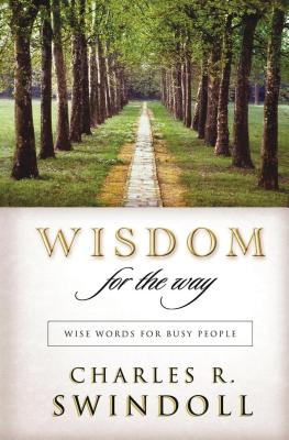 Wisdom for the Way: Wise Words for Busy People - Swindoll, Charles R, Dr.