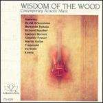 Wisdom of the Wood: Contemporary Acoustic Music