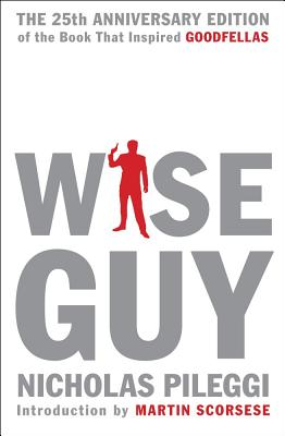 Wiseguy: The 25th Anniversary Edition - Pileggi, Nicholas, and Scorsese, Martin, Professor (Introduction by)