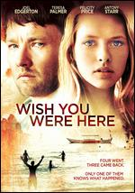 Wish You Were Here - Kieran Darcy-Smith