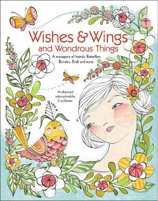 Wishes & Wings and Wondrous Things - Coloring Book: A Menagerie of Friends; Butterflies, Bunnies, Birds and More - Dantini, Cori (Artist)