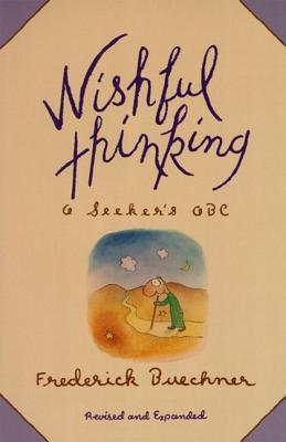 Wishful Thinking: A Theological ABC - Buechner, Frederick