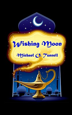Wishing Moon - Tunnell, Michael O
