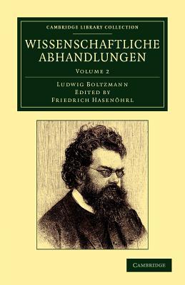 Wissenschaftliche Abhandlungen - Boltzmann, Ludwig, and Hasenohrl, Friedrich (Editor)