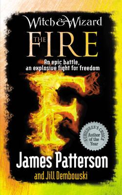 Witch & Wizard: The Fire - Patterson, James