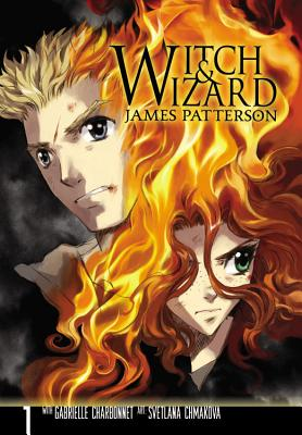 Witch & Wizard: The Manga, Vol. 1 - Patterson, James, and Charbonnet, Gabrielle, and Chmakova, Svetlana