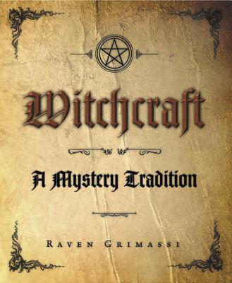 Witchcraft: A Mystery Tradition - Grimassi, Raven