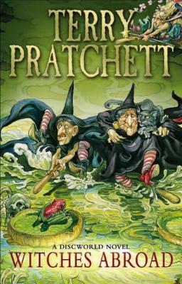 Witches Abroad - Pratchett, Terry