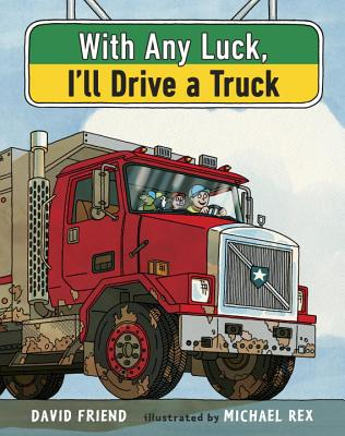 With Any Luck, I'll Drive a Truck - Friend, David
