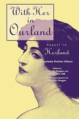 With Her in Ourland: Sequel to Herland - Deegan, Mary Jo, and Hill, Michael R