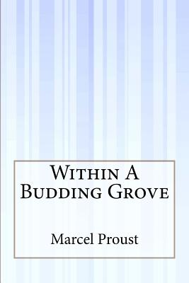 Within a Budding Grove - Proust, Marcel