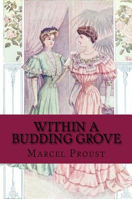 Within a Budding Grove - Proust, Marcel, and Moncrieff), C K Scott