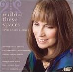 Within These Spaces: Songs of Lori Laitman