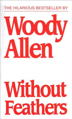 Without Feathers - Allen, Woody