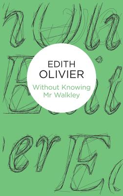 Without Knowing Mr Walkley - Olivier, Edith