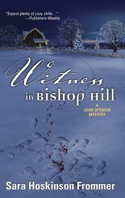 Witness in Bishop Hill - Frommer, Sara Hoskinson