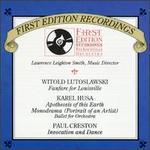 Witold Lutoslawski: Fanfare for Louisville; Karel Husa: Apotheosis of this Earth; Monodrama