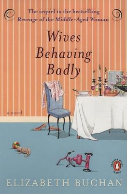 Wives Behaving Badly - Buchan, Elizabeth
