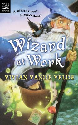 Wizard at Work - Vande Velde, Vivian