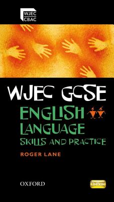 WJEC GCSE English Language: Skills and Practice Book - Lane, Roger
