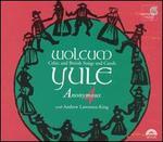 Wolcum Yule - Andrew Lawrence-King (psaltery); Andrew Lawrence-King (baroque harp); Andrew Lawrence-King (irish harp); Anonymous 4; Jacqueline Horner (vocals); Johanna Rose (vocals); Marsha Genensky (vocals); Susan Hellauer (vocals)