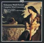 Wolf-Ferrari: Complete Wind Concertos