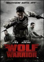 Wolf Warrior - Wu Jing