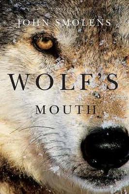 Wolf's Mouth - Smolens, John