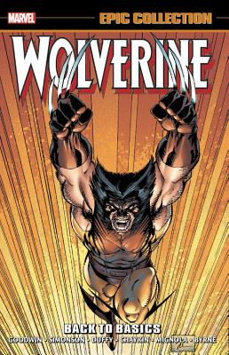 Wolverine Epic Collection: Back to Basics - Goodwin, Archie (Text by), and David, Peter (Text by), and Duffy, Jo (Text by)