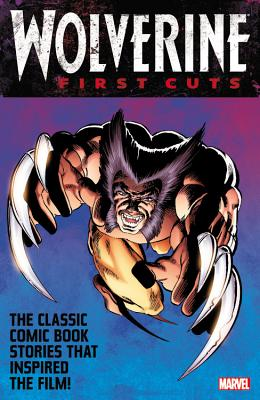 Wolverine: First Cuts - Claremont, Chris, and Byrne, John (Artist), and Miller, Frank (Artist)