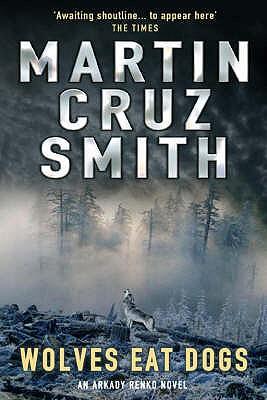 Wolves Eat Dogs - Smith, Martin Cruz